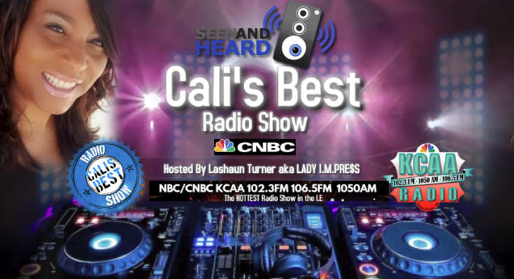 CALI'S BEST Radio Show on NBC/CNBC KCAA 102 3FM & 106 5FM